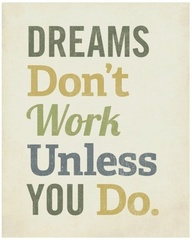 196610339952926982 Slerazrx b Dreams Dont Work Unless You Do